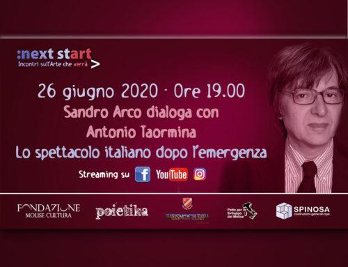 """Lo spettacolo italiano dopo l'emergenza. A """"Next Start"""" Sandro Arco dialoga con Antonio Taormina"""
